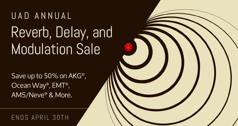Save up to 50% on AKG, Ocean Way, EMT, AMS/Neve & More. Ends April 30th