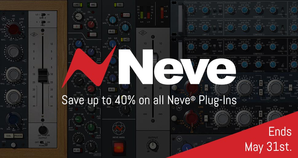 Neve Month! Save up to 40% on all Neve Plug-Ins. Sale ends May 31st.