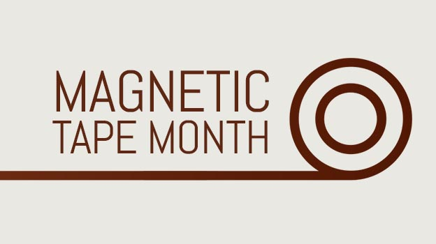 Magnetic Tape Month.
