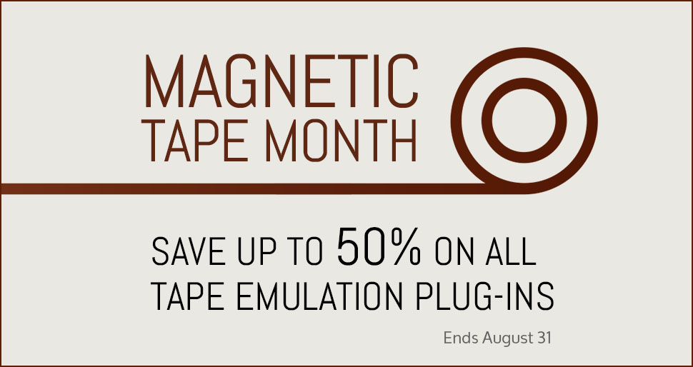 Save up to 50% on tape plug-ins from Ampex, Studer, UA & more!
