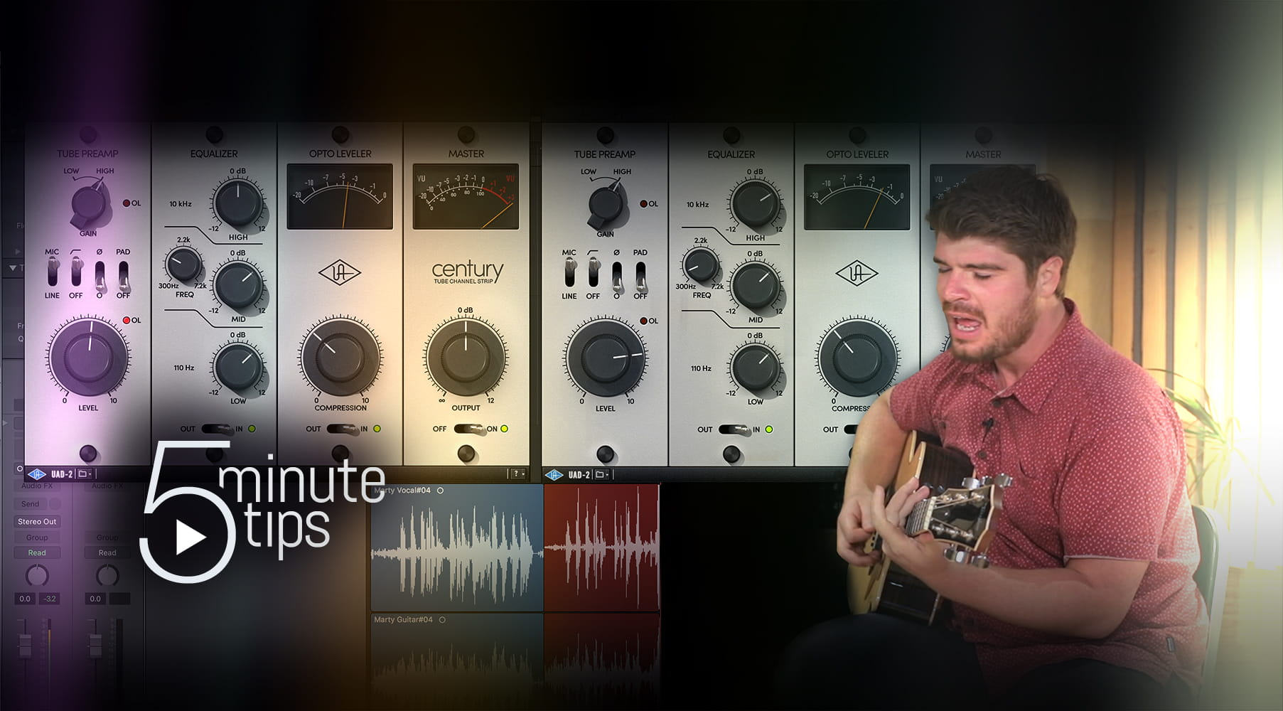 5-Min UAD Tips: Vocals & Acoustic Guitar with Century Tube Channel Strip