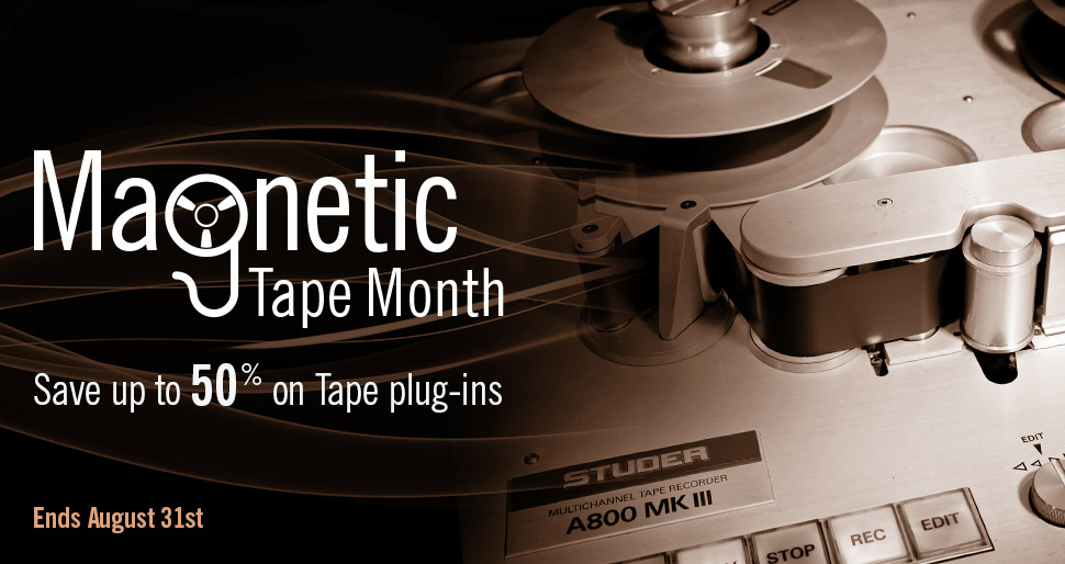 Save up to 50% on tape plug-ins from Studer, Ampex & more.