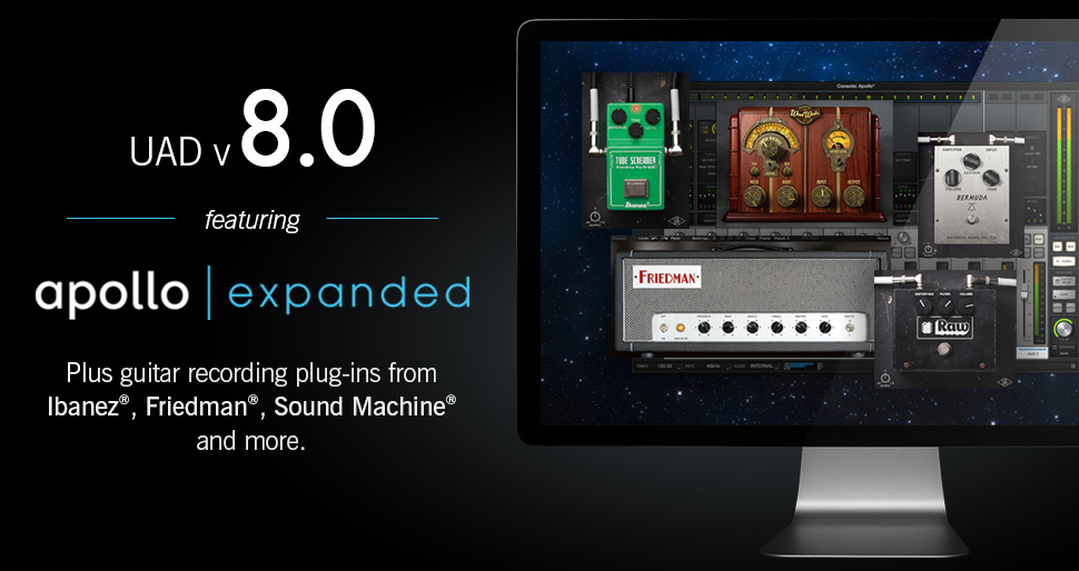 UAD v8.0 Apollo Expanded and Guitar Recording Plug-Ins